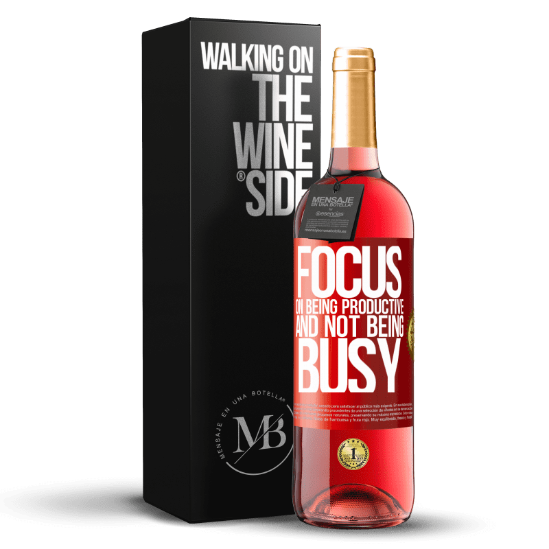 24,95 € Free Shipping   Rosé Wine ROSÉ Edition Focus on being productive and not being busy Red Label. Customizable label Young wine Harvest 2020 Tempranillo