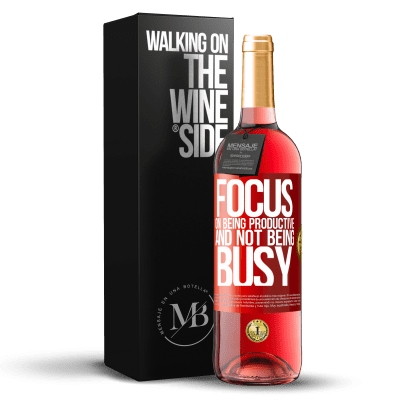 «Focus on being productive and not being busy» ROSÉ Edition