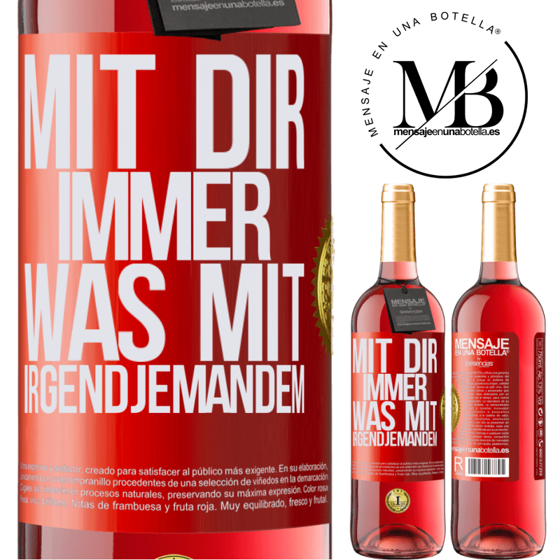 24,95 € Kostenloser Versand | Roséwein ROSÉ Ausgabe Mit dir immer was mit irgendjemandem Rote Markierung. Anpassbares Etikett Junger Wein Ernte 2020 Tempranillo
