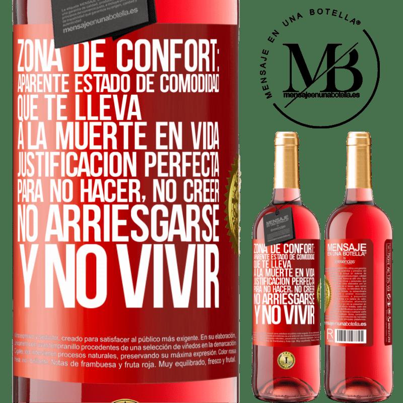 24,95 € Envoi gratuit   Vin rosé Édition ROSÉ Zone de confort: état de confort apparent qui mène à la mort dans la vie. Une justification parfaite pour ne pas faire, ne Étiquette Rouge. Étiquette personnalisable Vin jeune Récolte 2020 Tempranillo