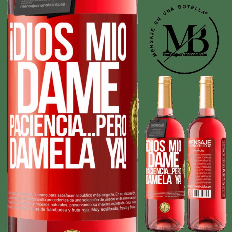 24,95 € Envoi gratuit   Vin rosé Édition ROSÉ mon Dieu, donne-moi de la patience ... Mais donne-le-moi MAINTENANT! Étiquette Rouge. Étiquette personnalisable Vin jeune Récolte 2020 Tempranillo