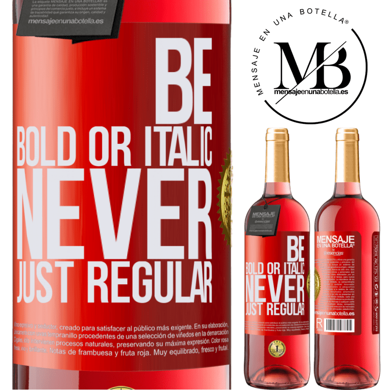 24,95 € Envoi gratuit | Vin rosé Édition ROSÉ Be bold or italic, never just regular Étiquette Rouge. Étiquette personnalisable Vin jeune Récolte 2020 Tempranillo