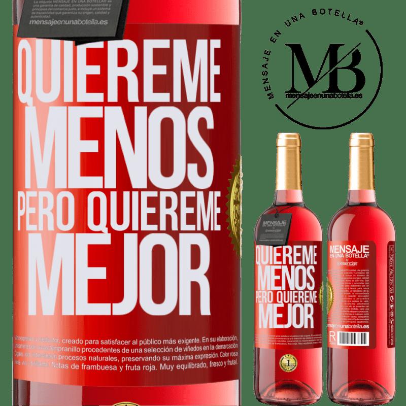 24,95 € Envoi gratuit | Vin rosé Édition ROSÉ Aime-moi moins, mais aime-moi mieux Étiquette Rouge. Étiquette personnalisable Vin jeune Récolte 2020 Tempranillo