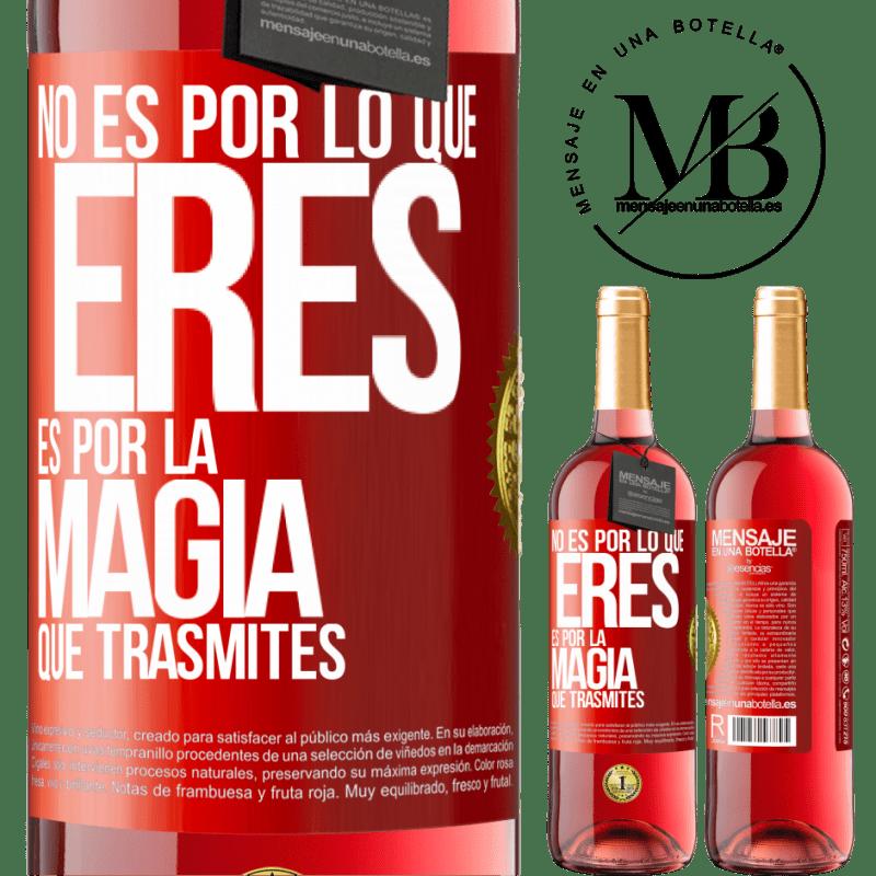 24,95 € Envoi gratuit | Vin rosé Édition ROSÉ Ce n'est pas à cause de qui tu es, c'est à cause de la magie que tu transmets Étiquette Rouge. Étiquette personnalisable Vin jeune Récolte 2020 Tempranillo