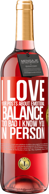 24,95 € Free Shipping   Rosé Wine ROSÉ Edition I love your posts about emotional balance. Too bad I know you in person Red Label. Customizable label Young wine Harvest 2020 Tempranillo