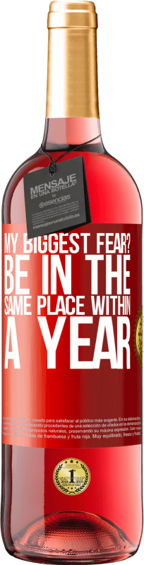 24,95 € Free Shipping | Rosé Wine ROSÉ Edition my biggest fear? Be in the same place within a year Red Label. Customizable label Young wine Harvest 2020 Tempranillo
