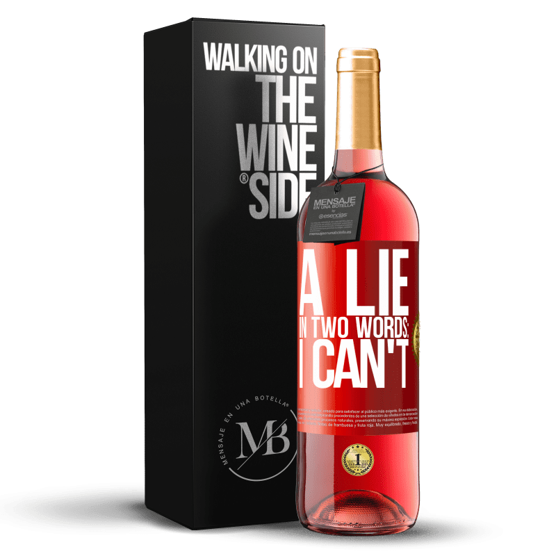 24,95 € Free Shipping   Rosé Wine ROSÉ Edition A lie in two words: I can't Red Label. Customizable label Young wine Harvest 2020 Tempranillo