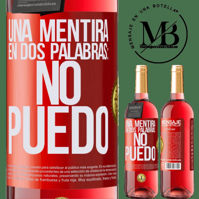 24,95 € Envoi gratuit | Vin rosé Édition ROSÉ Un mensonge en deux mots: je ne peux pas Étiquette Rouge. Étiquette personnalisable Vin jeune Récolte 2020 Tempranillo