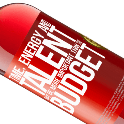 Unique & Personal Expressions. «Time, energy and talent may be more important than the budget» ROSÉ Edition