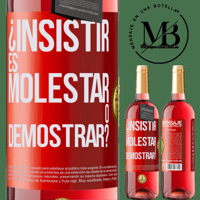 24,95 € Envoi gratuit | Vin rosé Édition ROSÉ insister, c'est ennuyer ou manifester? Étiquette Rouge. Étiquette personnalisable Vin jeune Récolte 2020 Tempranillo