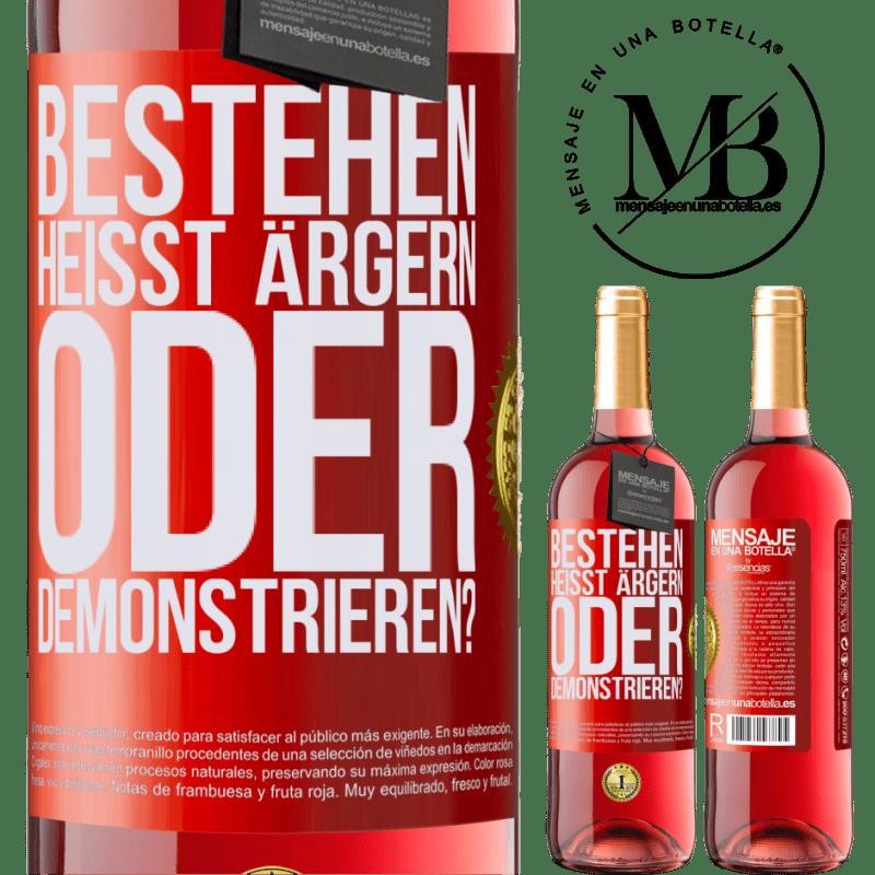 24,95 € Kostenloser Versand   Roséwein ROSÉ Ausgabe bestehen heißt ärgern oder demonstrieren? Rote Markierung. Anpassbares Etikett Junger Wein Ernte 2020 Tempranillo