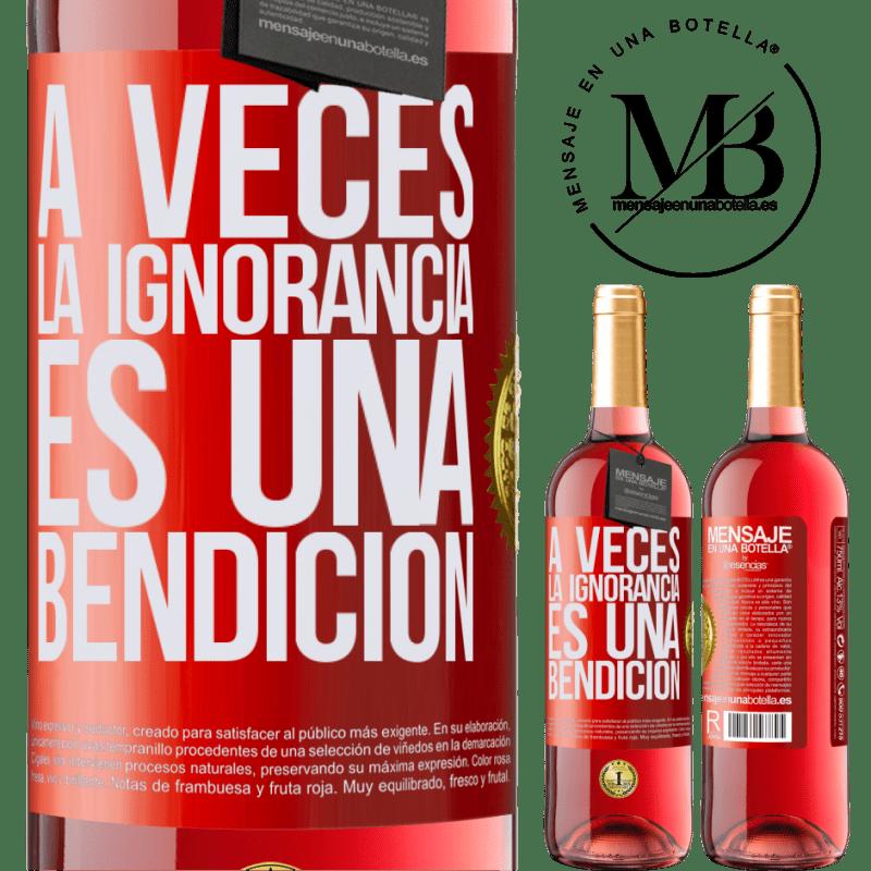 24,95 € Envoi gratuit | Vin rosé Édition ROSÉ Parfois, l'ignorance est une bénédiction Étiquette Rouge. Étiquette personnalisable Vin jeune Récolte 2020 Tempranillo