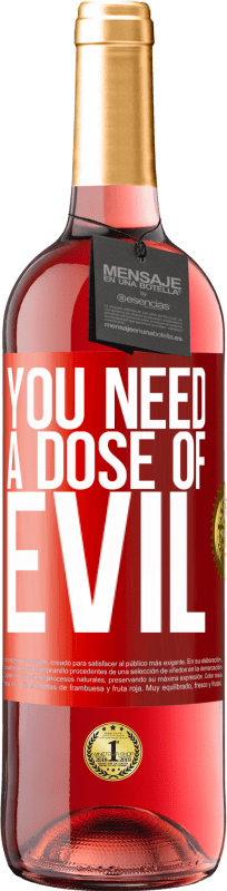 24,95 € Free Shipping | Rosé Wine ROSÉ Edition You need a dose of evil Red Label. Customizable label Young wine Harvest 2020 Tempranillo