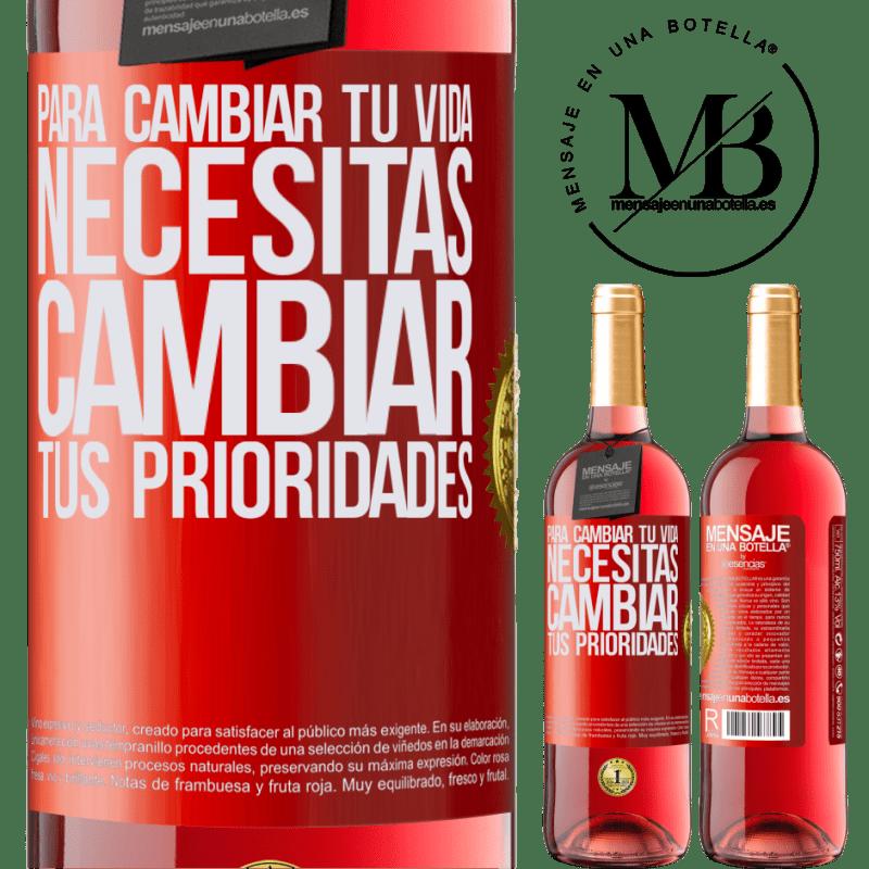 24,95 € Envoi gratuit | Vin rosé Édition ROSÉ Pour changer votre vie, vous devez changer vos priorités Étiquette Rouge. Étiquette personnalisable Vin jeune Récolte 2020 Tempranillo