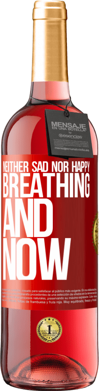 24,95 € Free Shipping | Rosé Wine ROSÉ Edition Neither sad nor happy. Breathing and now Red Label. Customizable label Young wine Harvest 2020 Tempranillo