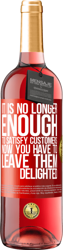 24,95 € Free Shipping | Rosé Wine ROSÉ Edition It is no longer enough to satisfy customers. Now you have to leave them delighted Red Label. Customizable label Young wine Harvest 2020 Tempranillo