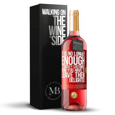 «It is no longer enough to satisfy customers. Now you have to leave them delighted» ROSÉ Edition