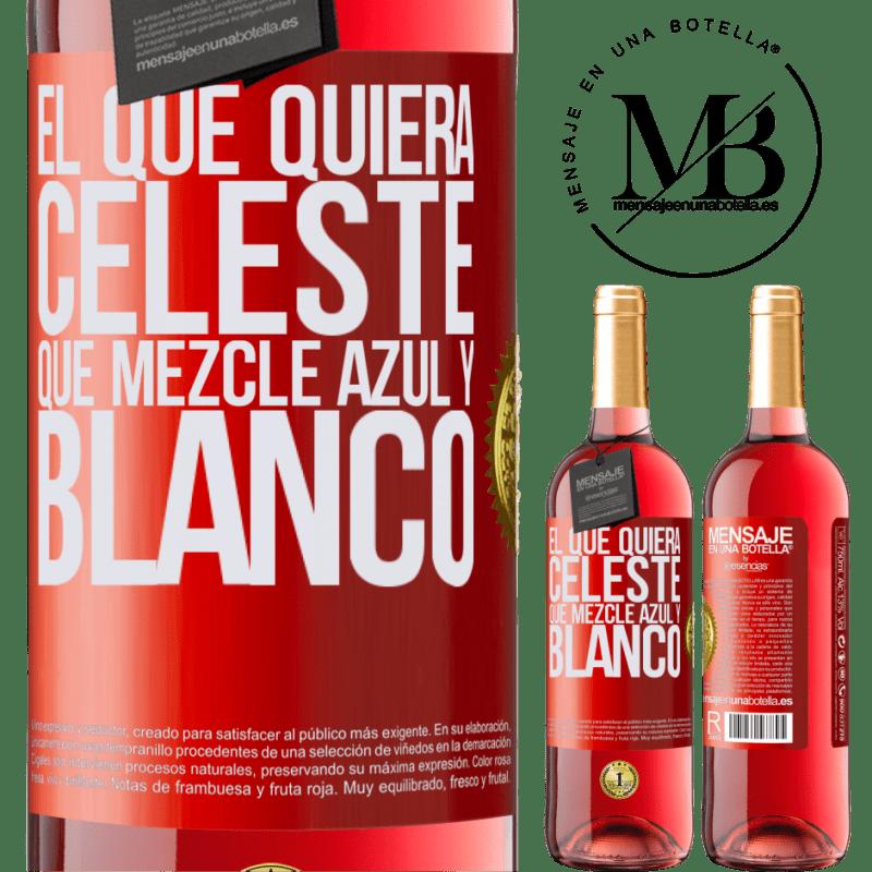 24,95 € Envoi gratuit | Vin rosé Édition ROSÉ Celui qui veut bleu clair, mélange bleu et blanc Étiquette Rouge. Étiquette personnalisable Vin jeune Récolte 2020 Tempranillo