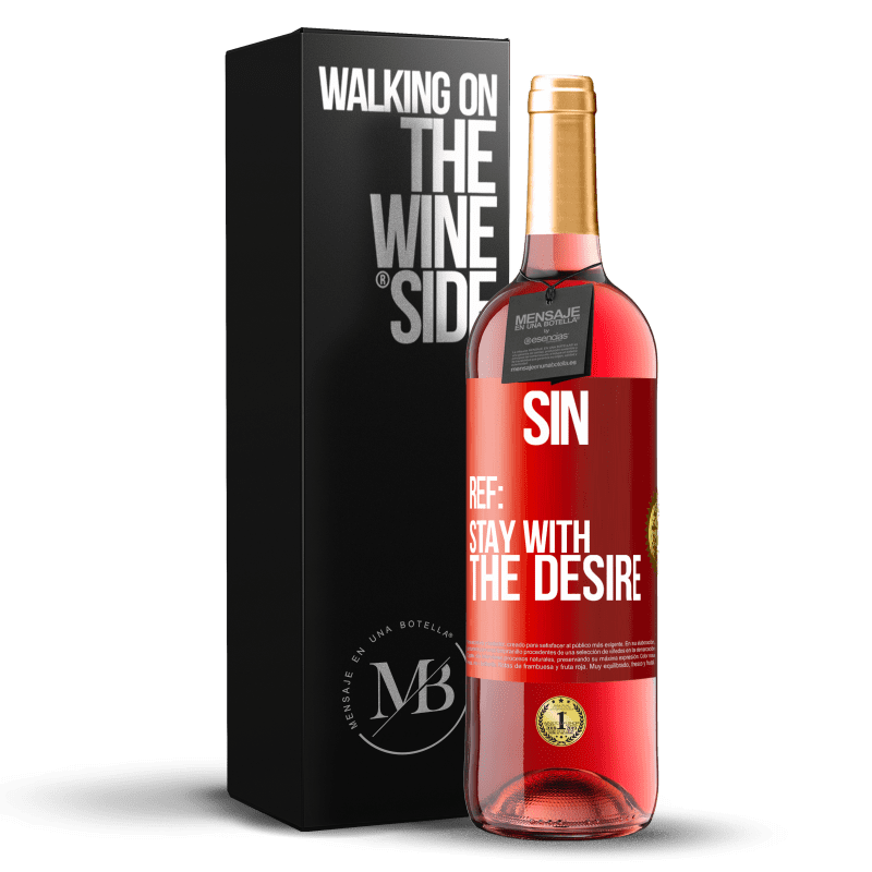 24,95 € Free Shipping | Rosé Wine ROSÉ Edition Sin. Ref: stay with the desire Red Label. Customizable label Young wine Harvest 2020 Tempranillo