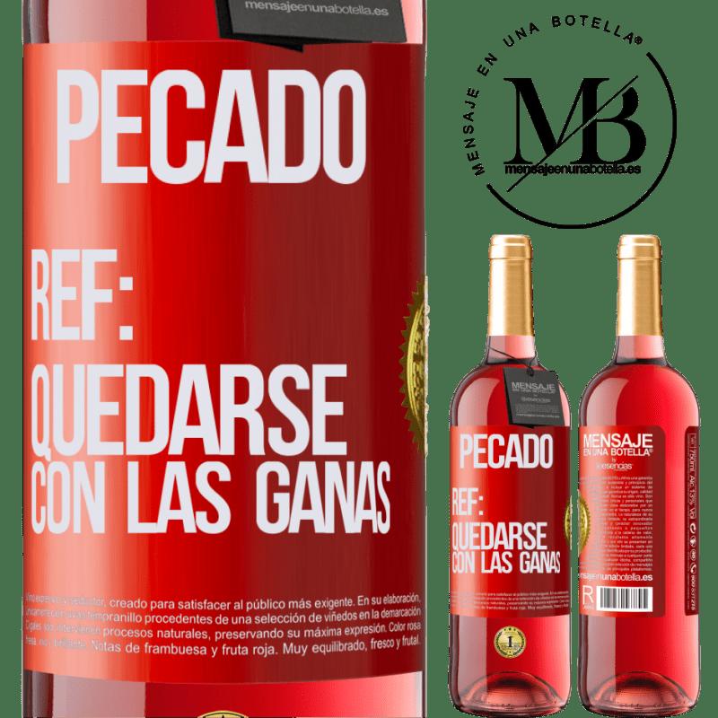 24,95 € Envoi gratuit   Vin rosé Édition ROSÉ Péché Ref: rester avec l'envie Étiquette Rouge. Étiquette personnalisable Vin jeune Récolte 2020 Tempranillo