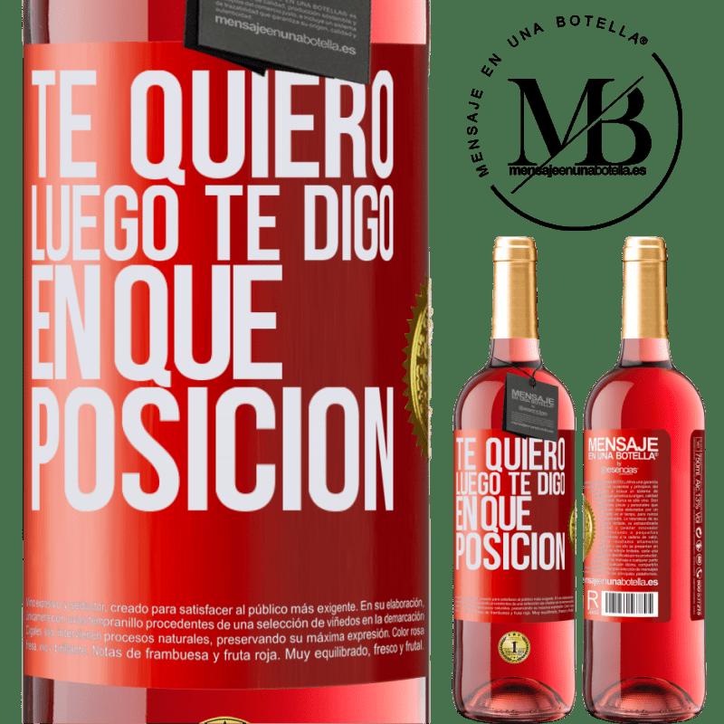 24,95 € Envoi gratuit   Vin rosé Édition ROSÉ Je t'aime. Alors je te dis dans quelle position Étiquette Rouge. Étiquette personnalisable Vin jeune Récolte 2020 Tempranillo