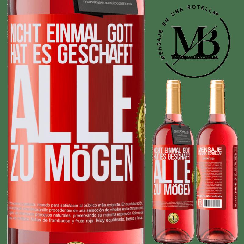 24,95 € Kostenloser Versand   Roséwein ROSÉ Ausgabe Nicht einmal Gott hat es geschafft, alle zu mögen Rote Markierung. Anpassbares Etikett Junger Wein Ernte 2020 Tempranillo