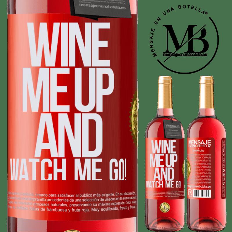 24,95 € Envoi gratuit | Vin rosé Édition ROSÉ Wine me up and watch me go! Étiquette Rouge. Étiquette personnalisable Vin jeune Récolte 2020 Tempranillo
