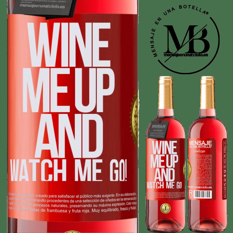 24,95 € Kostenloser Versand   Roséwein ROSÉ Ausgabe Wine me up and watch me go! Rote Markierung. Anpassbares Etikett Junger Wein Ernte 2020 Tempranillo