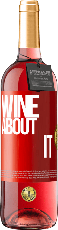 24,95 € Free Shipping   Rosé Wine ROSÉ Edition Wine about it Red Label. Customizable label Young wine Harvest 2020 Tempranillo