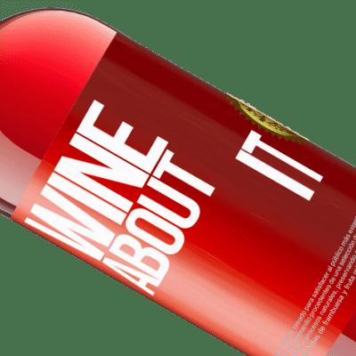 Unique & Personal Expressions. «Wine about it» ROSÉ Edition