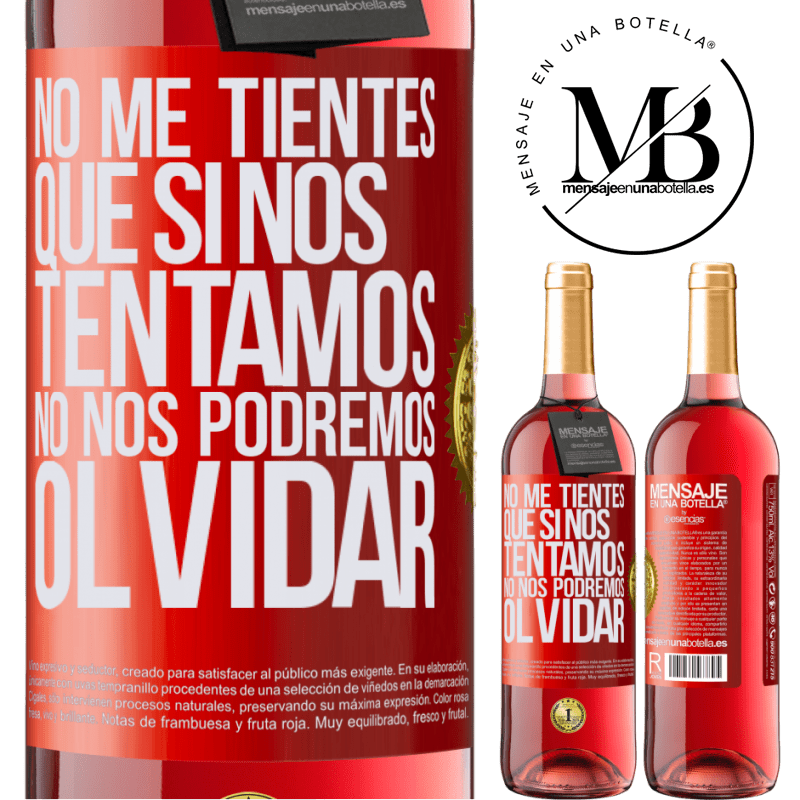 24,95 € Envoi gratuit | Vin rosé Édition ROSÉ Ne me tentez pas, que si nous nous tentons, nous ne pouvons pas oublier Étiquette Rouge. Étiquette personnalisable Vin jeune Récolte 2020 Tempranillo