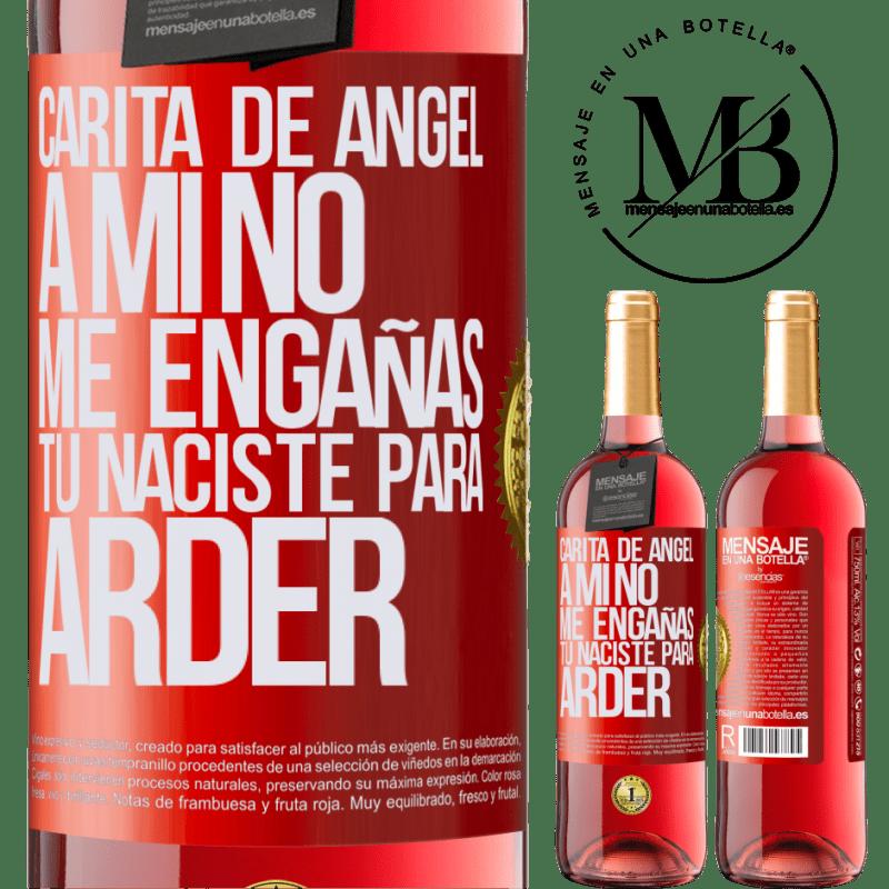 24,95 € Envoi gratuit   Vin rosé Édition ROSÉ Visage d'ange, tu ne me trompes pas, tu es né pour brûler Étiquette Rouge. Étiquette personnalisable Vin jeune Récolte 2020 Tempranillo