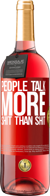 24,95 € Free Shipping | Rosé Wine ROSÉ Edition People talk more shit than shit Red Label. Customizable label Young wine Harvest 2020 Tempranillo