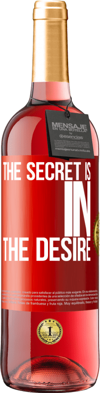 24,95 € Free Shipping   Rosé Wine ROSÉ Edition The secret is in the desire Red Label. Customizable label Young wine Harvest 2020 Tempranillo
