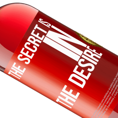 Unique & Personal Expressions. «The secret is in the desire» ROSÉ Edition