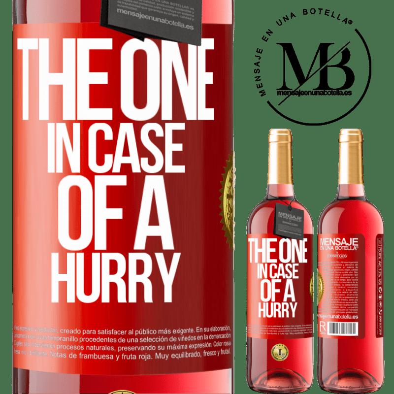 24,95 € Kostenloser Versand   Roséwein ROSÉ Ausgabe The one in case of a hurry Rote Markierung. Anpassbares Etikett Junger Wein Ernte 2020 Tempranillo