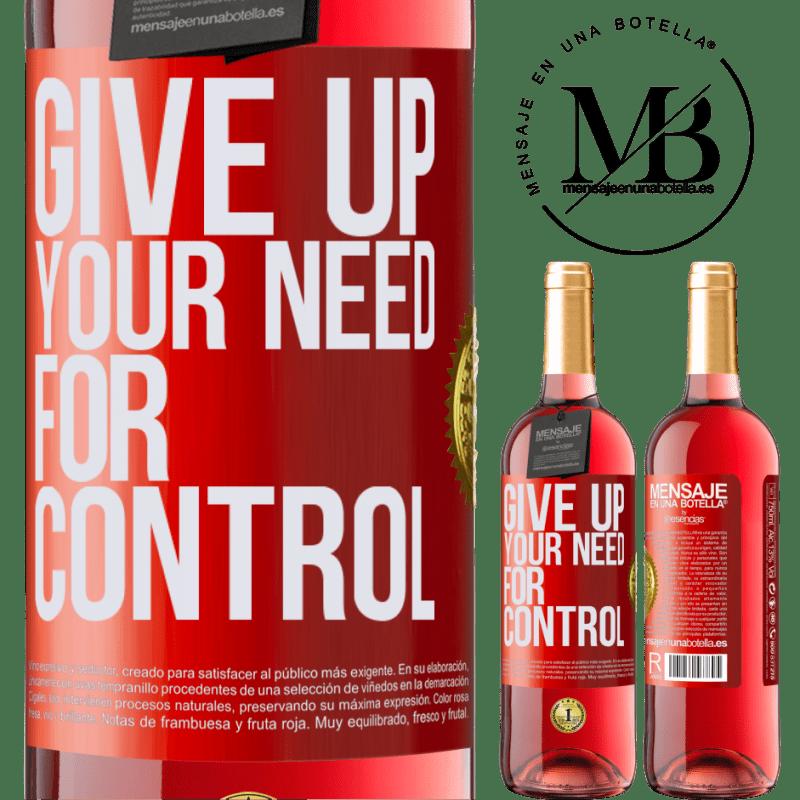 24,95 € Envoi gratuit | Vin rosé Édition ROSÉ Give up your need for control Étiquette Rouge. Étiquette personnalisable Vin jeune Récolte 2020 Tempranillo