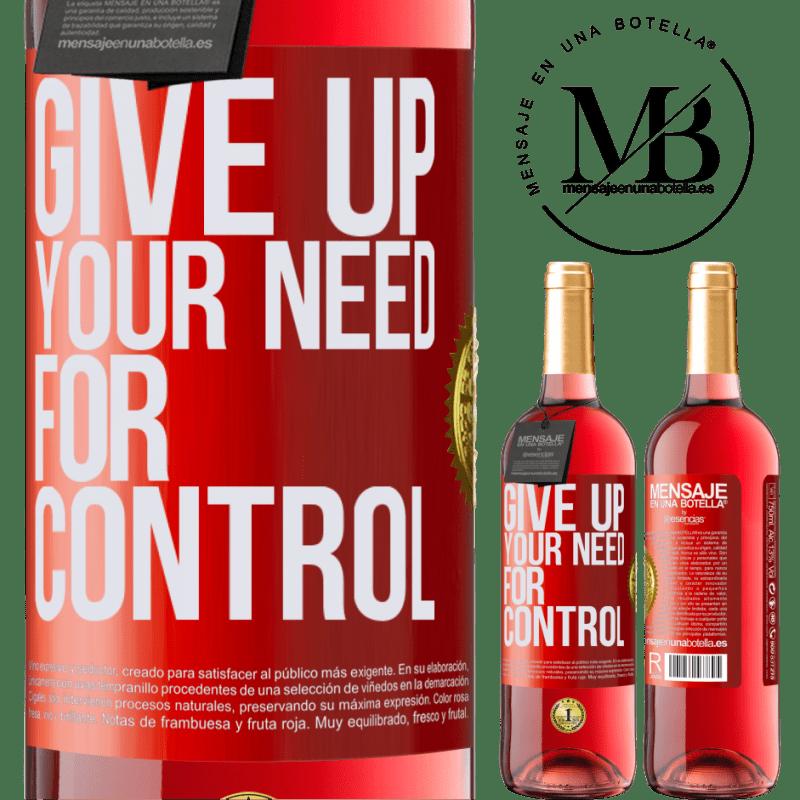 24,95 € Kostenloser Versand | Roséwein ROSÉ Ausgabe Give up your need for control Rote Markierung. Anpassbares Etikett Junger Wein Ernte 2020 Tempranillo