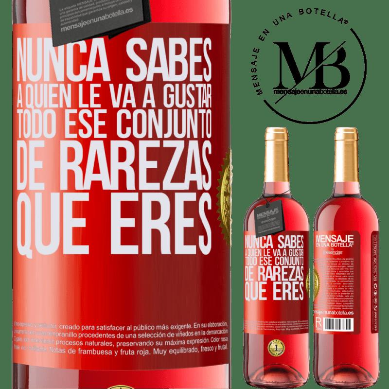 24,95 € Envoi gratuit   Vin rosé Édition ROSÉ Vous ne savez jamais qui aimera toutes ces bizarreries que vous êtes Étiquette Rouge. Étiquette personnalisable Vin jeune Récolte 2020 Tempranillo