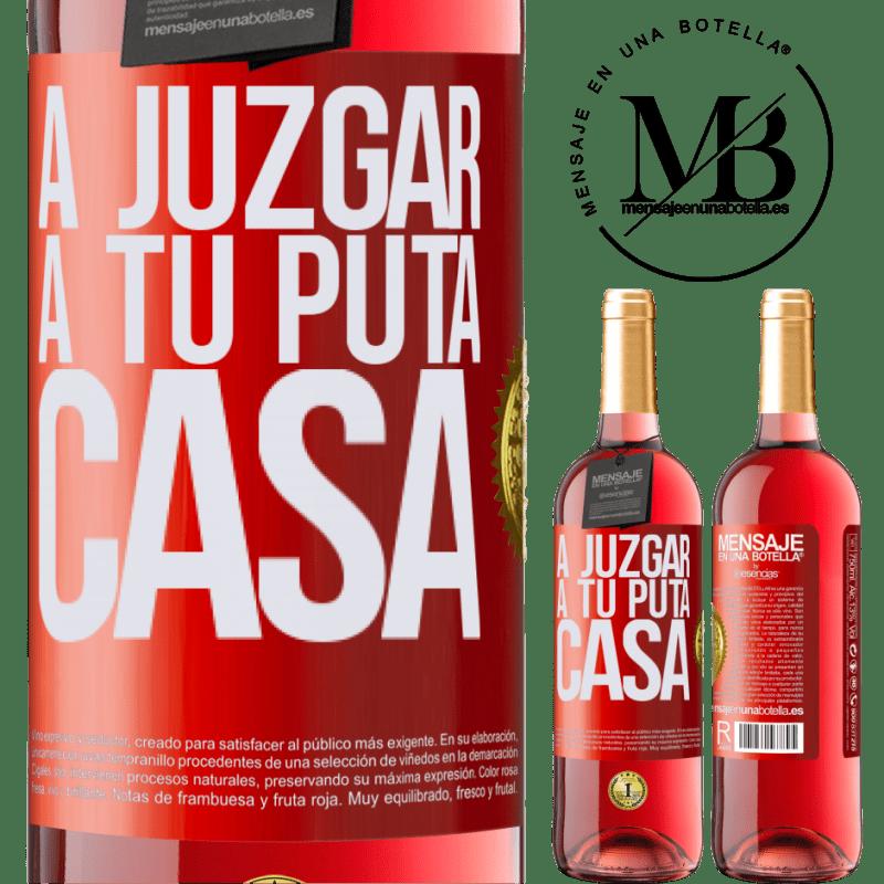24,95 € Envoi gratuit | Vin rosé Édition ROSÉ Pour juger ta putain de maison Étiquette Rouge. Étiquette personnalisable Vin jeune Récolte 2020 Tempranillo