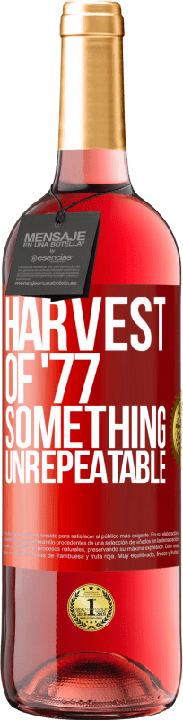 24,95 € Free Shipping   Rosé Wine ROSÉ Edition Harvest of '77, something unrepeatable Red Label. Customizable label Young wine Harvest 2020 Tempranillo