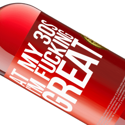 Unique & Personal Expressions. «At my 30s, I'm fucking great» ROSÉ Edition