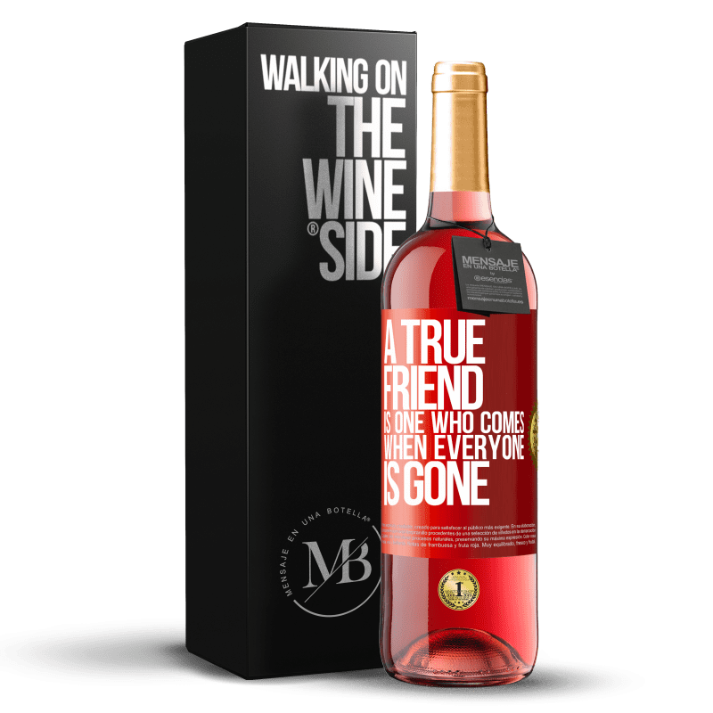 24,95 € Free Shipping | Rosé Wine ROSÉ Edition A true friend is one who comes when everyone is gone Red Label. Customizable label Young wine Harvest 2020 Tempranillo