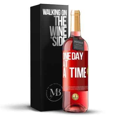 «One day at a time» ROSÉ Edition