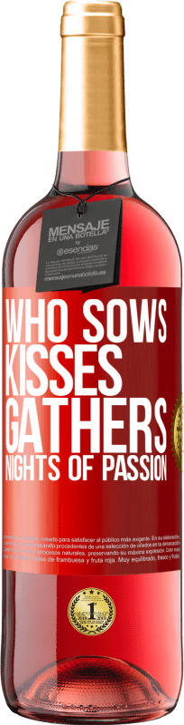 24,95 € Free Shipping   Rosé Wine ROSÉ Edition Who sows kisses, gathers nights of passion Red Label. Customizable label Young wine Harvest 2020 Tempranillo