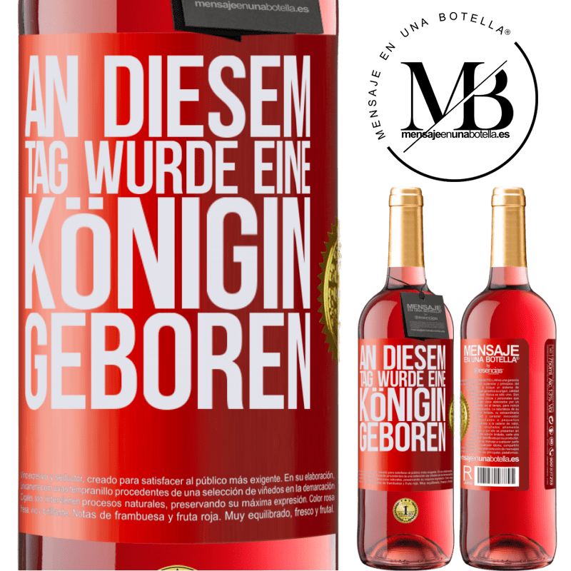 24,95 € Kostenloser Versand | Roséwein ROSÉ Ausgabe An diesem Tag wurde eine Königin geboren Rote Markierung. Anpassbares Etikett Junger Wein Ernte 2020 Tempranillo