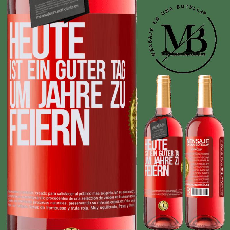 24,95 € Kostenloser Versand   Roséwein ROSÉ Ausgabe Heute ist ein guter Tag, um Jahre zu feiern Rote Markierung. Anpassbares Etikett Junger Wein Ernte 2020 Tempranillo