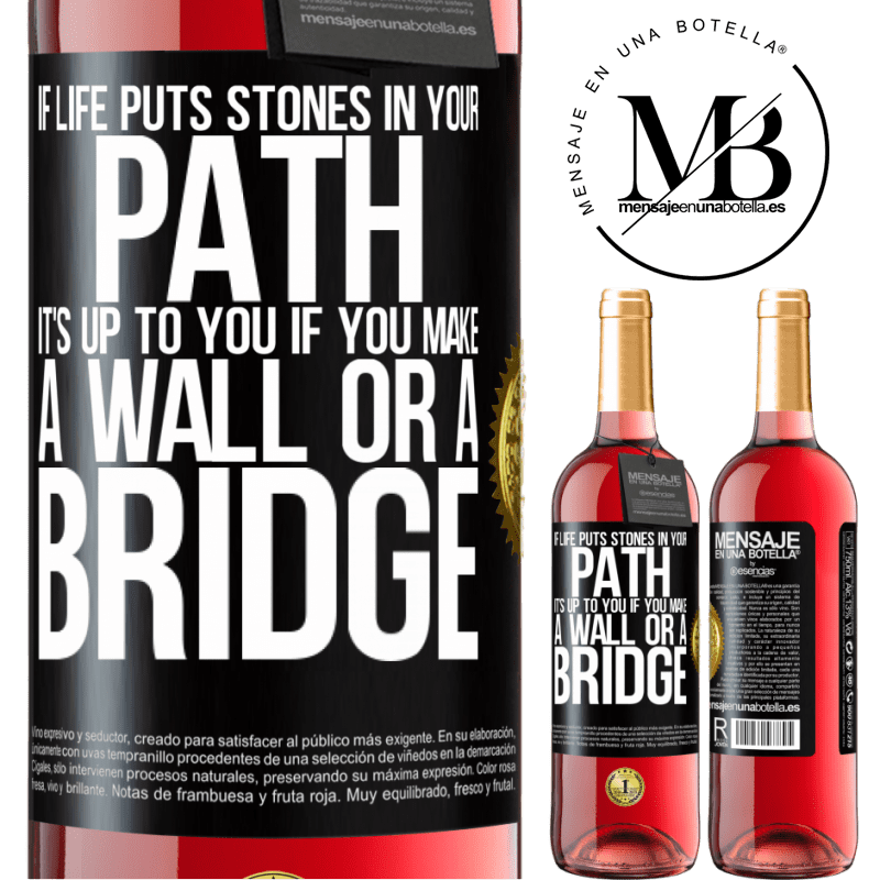 24,95 € Free Shipping   Rosé Wine ROSÉ Edition If life puts stones in your path, it's up to you if you make a wall or a bridge Black Label. Customizable label Young wine Harvest 2020 Tempranillo