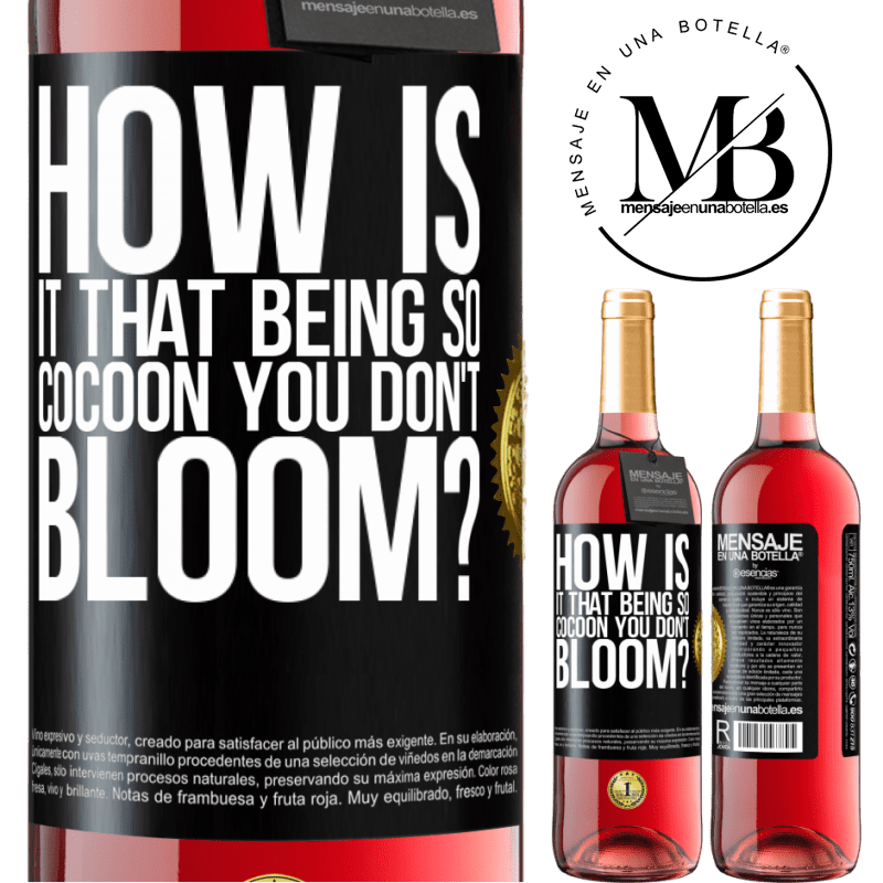 24,95 € Free Shipping   Rosé Wine ROSÉ Edition how is it that being so cocoon you don't bloom? Black Label. Customizable label Young wine Harvest 2020 Tempranillo