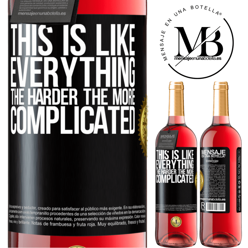 24,95 € Free Shipping | Rosé Wine ROSÉ Edition This is like everything, the harder, the more complicated Black Label. Customizable label Young wine Harvest 2020 Tempranillo